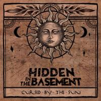 Hidden In The Basement-Cursed By The Sun