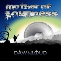 Mother Of Loudness-Dawnloud