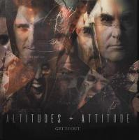 Altitudes & Attitude-Get It Out