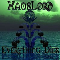 Xaoslord-Everything Dies