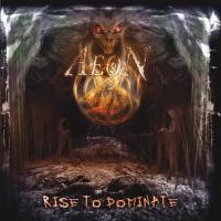 Aeon-Rise To Dominate