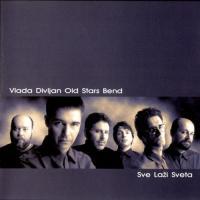 Vlada Divljan Old Stars Band - Sve Lazi Sveta mp3