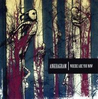Ankhagram-Where Are You Now