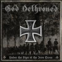 God Dethroned-Under the Sign of the Iron Cross