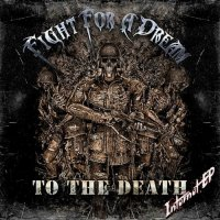 Fight For A Dream-To The Death [EP]