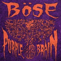 Böse-Purple Brain