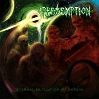 Irredemption - Eternal Mutilation of Saturn mp3