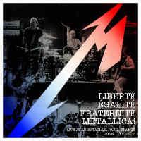Metallica-Liberte, Egalite, Fraternite, Metallica !