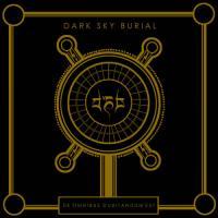 Dark Sky Burial-De Omnibus Dubitandum Est