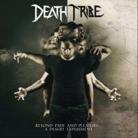 Death Tribe-Beyond Pain and Pleasure: A Desert Experiment