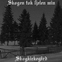 Skogen Tok Sjelen Min-Skogkirkegård