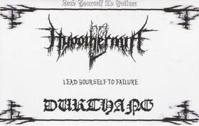 Hypothermia & Durthang-Lead Yourself To Failure [Split]