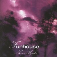 Funhouse-Never Again