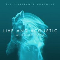 The Temperance Movement-Live And Acoustic At Deezer, Paris