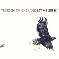 Tedeschi Trucks Band-Let Me Get By