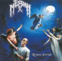 Messiah-Rotten Perish