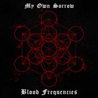 My Own Sorrow-Blood Frequencies