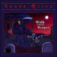 Grave Miser-Walk With The Reaper