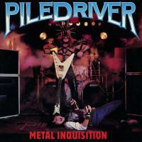 Piledriver-Metal Inquisition (US reissue '91)