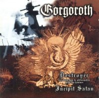 Gorgoroth-Destroyer / Incipit Satan (Russian Issue)