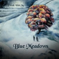 Blue Meadows-Walk With Me