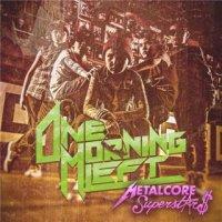 One Morning Left-Metalcore Superstars