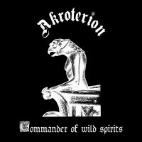 Akroterion-Commander Of Wild Spirits