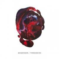 Messenger-Threnodies