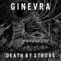 Ginevra-Death By Strobe