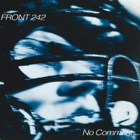 Front 242-No Comment + Politics Of Pressure & Bonus CD (2CD Reissue)