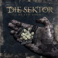 Die Sektor-To Be Fed Upon Again (Limited Edition 2CD)
