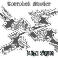 Corroded Master-Nazi Scum