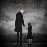 Frame Of Mind-At The End Of Your World
