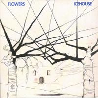 Flowers-Icehouse (Reissue)