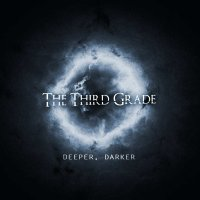 The Third Grade-Deeper, Darker