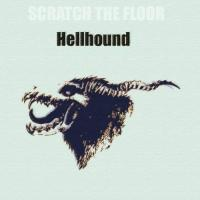 Scratch The Floor-Hellhound