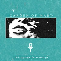 Garden of Mary - The Agony in Memory mp3