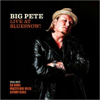 Big Pete-Live At Bluesnow! (Feat. Kid Ramos, Monster Mike Welch & Anthony Geraci)