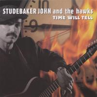 Studebaker John & The Hawks - Time Will Tell flac cd cover flac