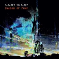 Cabaret Voltaire-Shadow of Funk