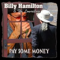Billy Hamilton & The Lowriders-Pay Some Money