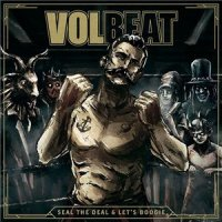 Volbeat-Seal The Deal & Let\'s Boogie [Deluxe Edition]