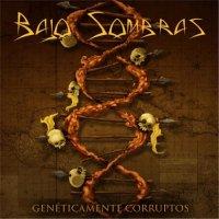 Bajo Sombras-Genéticamente Corruptos