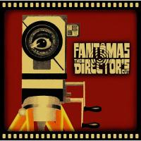 Fantômas-The Director\'s Cut