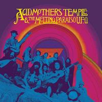Acid Mothers Temple & The Melting Paraiso U.F.O.-Acid Mothers Temple & The Melting Paraiso U.F.O.