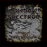 Shadow Spectrum-The Sins Of Mohenjo-Daro