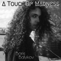 Boris Balykov-A Touch of Madness