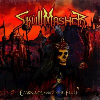 Skullmasher-Embrace Your Inner Filth