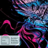 Attack the Hero-Born from Ashes