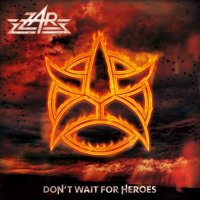 Zar-Don\\\'t Wait for Heroes